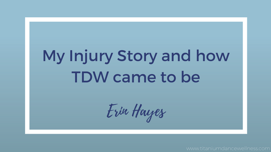 My Dance Injury Story and how Titanium Dance Wellness Came to Be